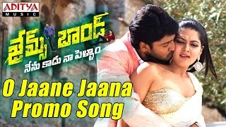 O Jaane Jaana Promo Video Songs || James Bond Movie Songs || Allari Naresh, Sakshi Chowdary