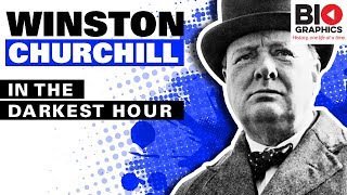 Winston Churchill Biography: In the Darkest Hour