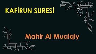 Mahir Al Muaiqly - Kafirun Suresi