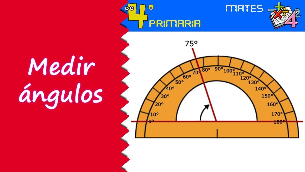 Matemáticas. 4º Primaria. Tema 5. Medir ángulos con transportador
