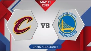 Cleveland Cavaliers vs. Golden State Warriors Game 1: May 31, 2018