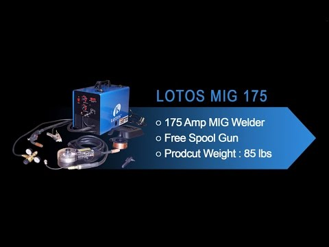 LOTOS MIG175 175 Amp MIG Welder Installation Guide and Demonstration LOTOS MIG175 175Amp Mig Welder with FREE Spool Gun
