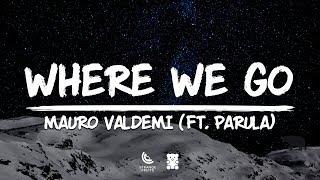 Mauro Valdemi   Where We Go (Lyrics) Ft. Parula