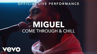 Miguel - Come Through & Chill (Vevo x Miguel)
