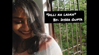 DILLI KI LADKI | FEMALE VERSION | By Disha Gupta| Lyrics