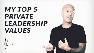 My top 5 private leadership values