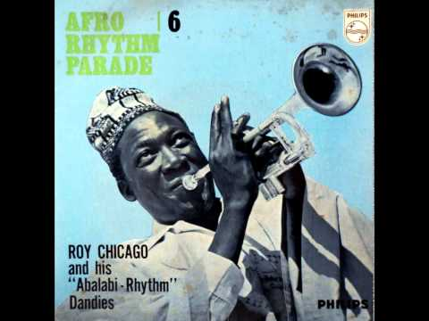 Roy Chicago & his Abalabi Rhythm Dandies - Olowo gba'ya ole