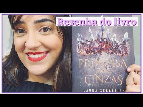 PRINCESA DAS CINZAS - Laura Sebastian RESENHA DO LIVRO