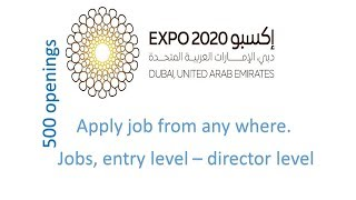 100 Jobs For Dubai Expo 2020 Apply From Any Part Of The World.