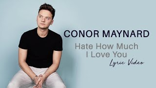 Conor Maynard   Hate How Much I Love You   Lyric Video | 6CAST