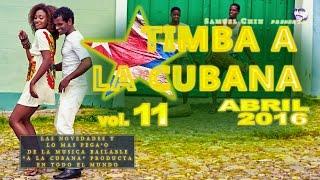 TIMBA A LA CUBANA vol. 11 - ABRIL 2016 - Las Novedades De La Musica Bailable 'A La Cubana'