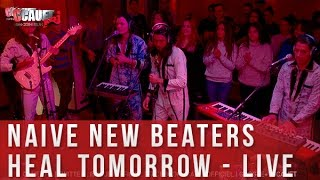 Naive New Beatters - Heal Tomorrow - Live - C'Cauet sur NRJ