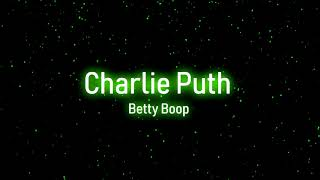 Charlie Puth   Betty Boop