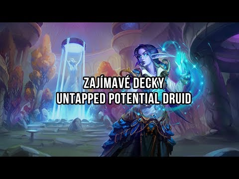 Zajímavé decky   Untapped Potential Druid