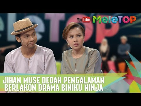 Jihan Muse Dedah Pengalaman Berlakon Drama Biniku Ninja - MeleTOP Episod 240 [6.6.2017]