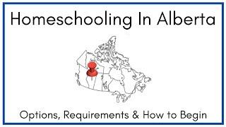 Homeschooling in Alberta: Options, Requirements & How To Begin