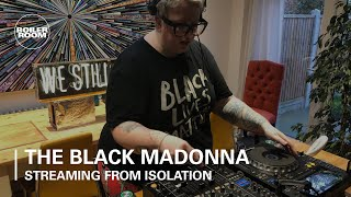 The Black Madonna - Live @ Boiler Room x Streaming From Isolation #1 2020