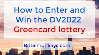 DV Lottery |  How to enter and win the DV2022 greencard lottery