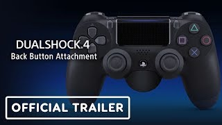 PlayStation 4 - DUALSHOCK 4 Back Button Attachment Official Trailer