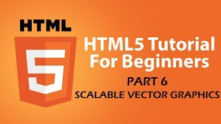 HTML5 Tutorial For Beginners - Part 6 - (SVG) Scalable Vector Graphics Tutorial