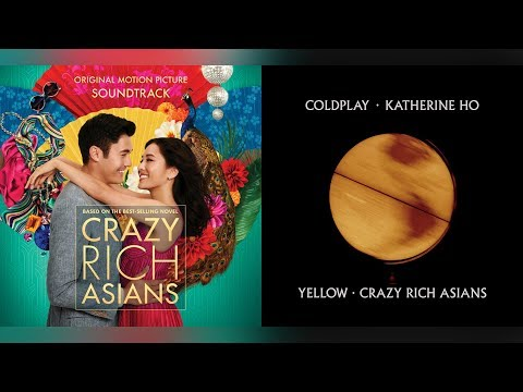 Coldplay, Katherine Ho - Yellow (Crazy Rich Asians Mashup)