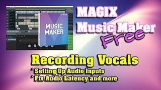 MAGIX Music Maker FREE 2017 - Recording Vocals