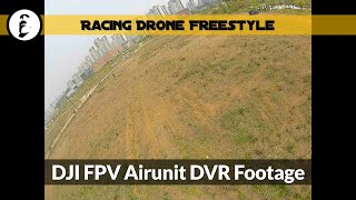 Racing drone fpv freestyle - DJI FPV airunit DVR (1440 x 1080, 60fps), check recorded vid and sound