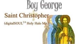 Boy George - Saint Christopher (digitalSOUL 2.0 Edit)