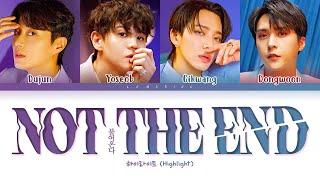 Highlight NOT THE END Lyrics (하이라이트 불어온다 가사) [Color Coded Lyrics/Han/Rom/Eng]