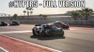 HYPER 5 - LaFerrari vs Porsche 918 vs McLaren P1 vs Bugatti Super Sport vs Pagani Huayra