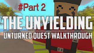 Unturned - The Unyielding (All Quest Walkthrough Part #2)