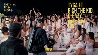 Tyga Ft. G Eazy And Rich The Kid   Girls Have Fun (Official BTS)