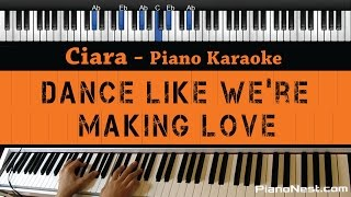 Ciara   Dance Like We're Making Love   Piano Karaoke  Sing Along  Cover With Lyrics