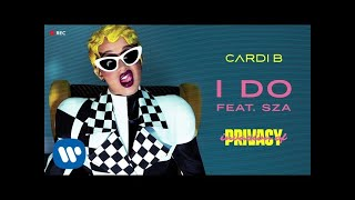 I Do (Audio) - Cardi B (Video)