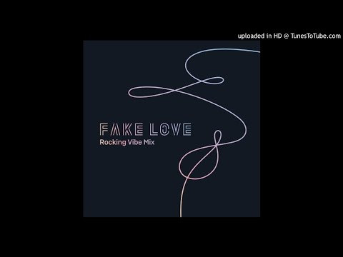 01. FAKE LOVE (Rocking Vibe Mix)