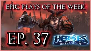 Heroes of the Storm: Epic Plays Of The Week - Episode #37