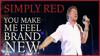 Simply Red - You Make Me Feel Brand New (Live)