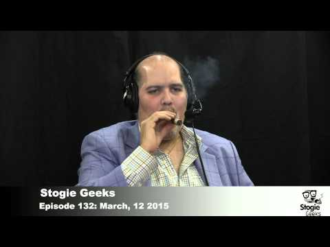 Stogie Geeks Episode 132