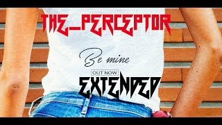 Ofenbach   Be Mine ◄Extended► ♫ The Perceptor