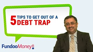5 Tips To Get Out Of A Debt Trap