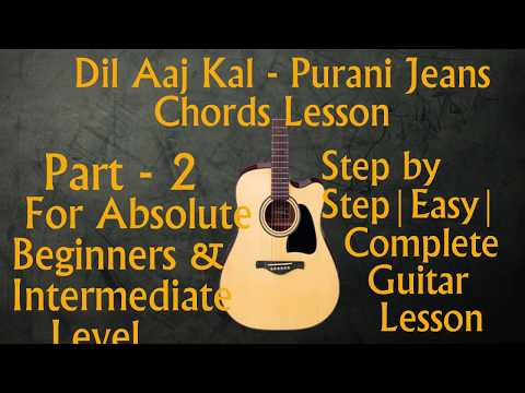 Dil Aaj Kal (Purani Jeans) Part 2 | Easy step by step | Guitar Strumming & Chords lesson