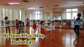 Bé Sumi Đi Học Múa Buổi Thứ 2 Rất Háo Hức| Nhật Ký Đi Học Của Bé Sumi