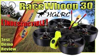 RACEWHOOP30 HGLRC - Review Test Démo - Indestructible mais prévoyez des hélices !