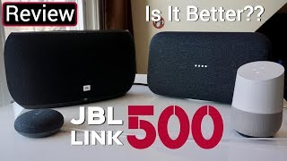 JBL Link 500 - Is It Better Than The Google Home Max??
