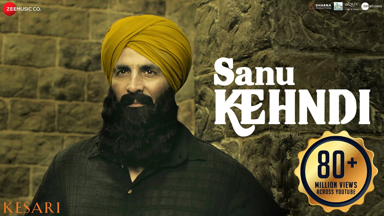 Sanu Kehndi Lyrics(Kesari)