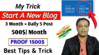 My Trick to Start a New Blog To Earn 500$ Monthly   Live Proof