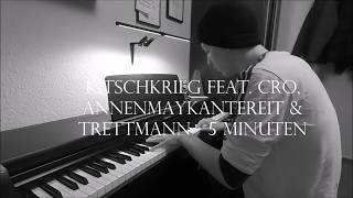 KitschKrieg Feat. Cro, AnnenMayKantereit & Trettmann - 5 Minuten - Piano Cover
