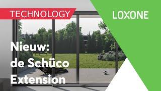 Nieuw van Loxone: De Schüco Extension