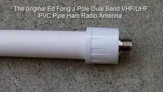 The original Ed Fong Dual Band VHF/UHF 70cm/2m J-Pole PVC Pipe Antenna : Eye-On-Stuff