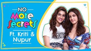 Kriti Sanon & Nupur Sanon on their bond, nepotism, love, breakups, marriage | No More Secrets S01E02